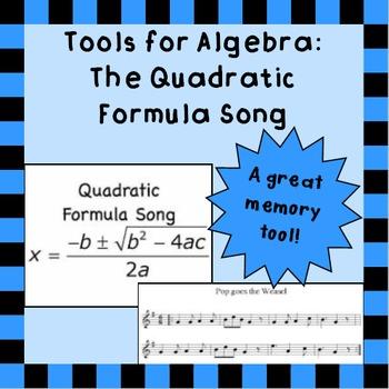 Algebra 1 Tool: Quadratic Formula Song