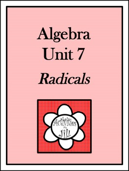 Algebra 1 Curriculum - Unit 7: Radicals