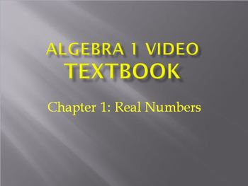 Algebra 1 Video Textbook: Chapter 1 Real Numbers