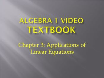 Algebra 1 Video Textbook: Chapter 3 Applications of Linear Equations