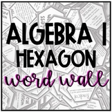 Algebra 1 Word Wall- Hexagons