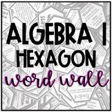 Algebra 1 Word Wall- Hexagons