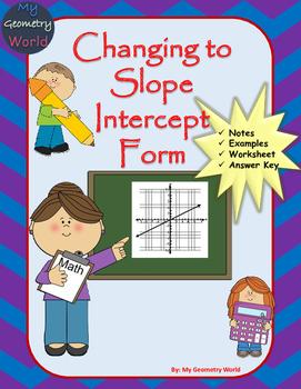 Algebra 1 Worksheet: Changing to Slope Intercept Form