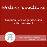 Writing Equations (Lesson Plan with Homework)