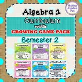 Algebra 1 curriculum BUNDLE with growing GAME PACK (SEMESTER 2)
