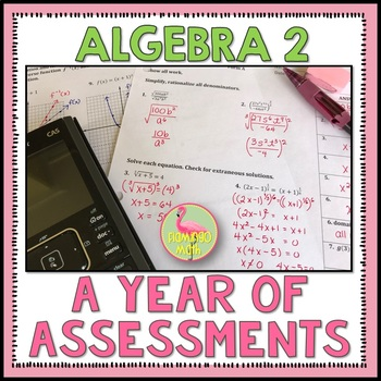 Algebra 2: A Year of Tests and Quizzes Bundle