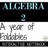 Algebra 2 A year of notes mega bundle including trigonomet