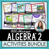 Algebra 2 Curriculum: Activities Bundle