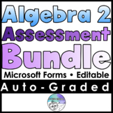 Algebra 2 Assessments Bundle- MICROSOFT FORMS