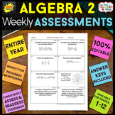 Algebra 2 Assessments or Quizzes for the ENTIRE YEAR 100% EDITABLE
