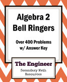 Algebra 2 Bell Ringer / Do Now / Warm Up Packet (over 400 problems)
