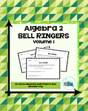 Algebra 2 Bell Ringers: Volume 1