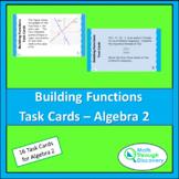 Building Functions Task Cards - Algebra 2