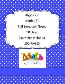 Algebra 2 Complete Semester Notes Daily 90 Days All Units Examples