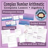 Algebra 2: Complex Number Arithmetic Complete Lesson