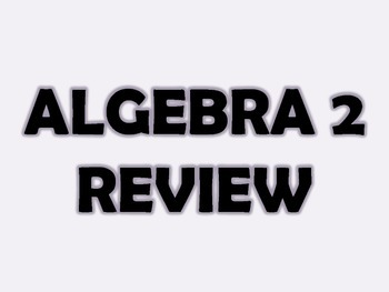 Algebra 2 Course Review Activity