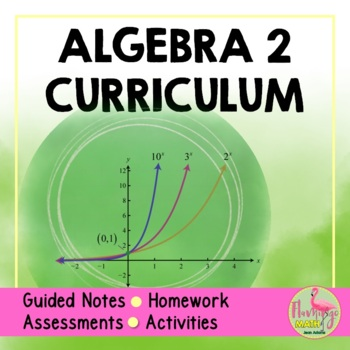 Algebra 2 Curriculum BIG Bundle