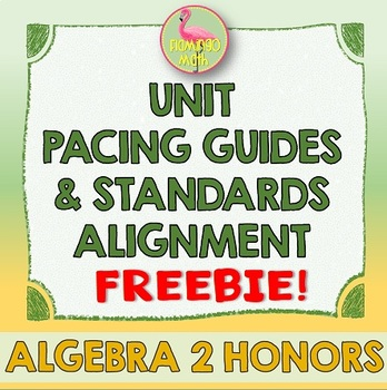 Algebra 2: Curriculum Pacing Guides and Standards Alignment