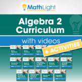 Algebra 2 Curriculum + Videos + Activities   Growing Bundle