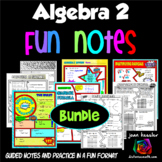 Algebra 2 Fun Notes Bundle