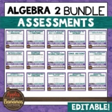 Algebra 2 Editable Assessments GROWING BUNDLE