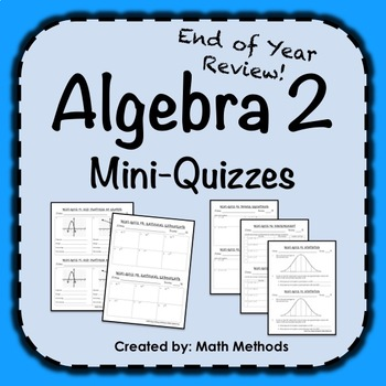 Algebra 2 End of Year Review Activity: Mini-Quizzes