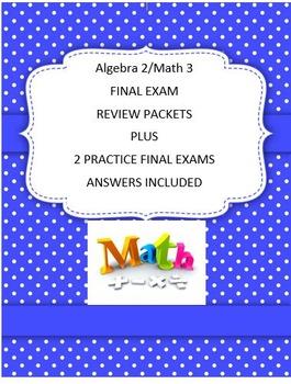 Algebra 2 FINAL EXAM REVIEW PACKETS