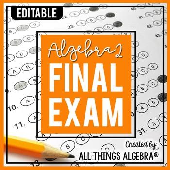 Algebra 2 Final Exam by All Things Algebra | Teachers Pay