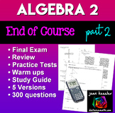 Algebra 2 Final Exam or Review Packet Part 2  with 300 questions