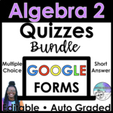 Algebra 2 Google Forms Quizzes