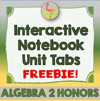 Algebra 2: Interactive Student Notebook Unit Tabs