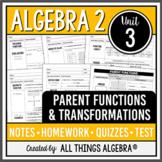 Parent Functions and Transformations (Algebra 2 Curriculum - Unit 3)