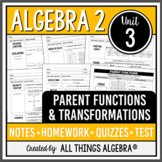Parent Functions and Transformations (Algebra 2 Curriculum - Unit 3)