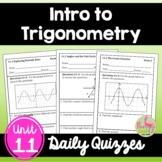 Intro to Trigonometry Unit Daily Quizzes (Algebra 2 - Unit 11)