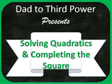 Algebra 2 Lesson on Completing the square and solving quadratics w/ Power point