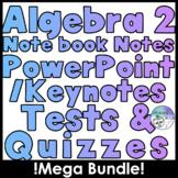 Algebra 2 MEGA Resource Bundle (Notes, Presentations & Digital Quizzes)