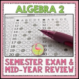 Algebra 2 Semester Exam and Mid-Year Review