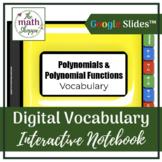 Algebra 2: POLYNOMIALS Digital Vocabulary Interactive Notebook   Google Slides™