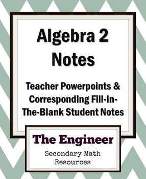 Algebra 2 Notes and Powerpoints