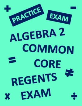 Algebra 2 Practice Review Test for Regents Common Core Exam