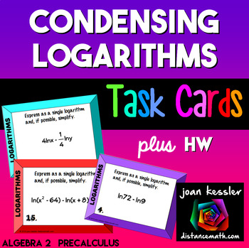 Condensing Logarithms Task Cards plus HW