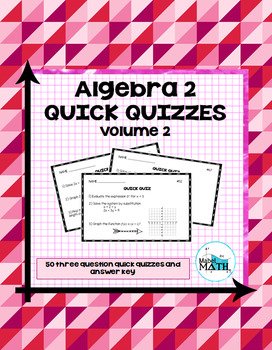 Algebra 2 Quick Quizzes: Volume 2