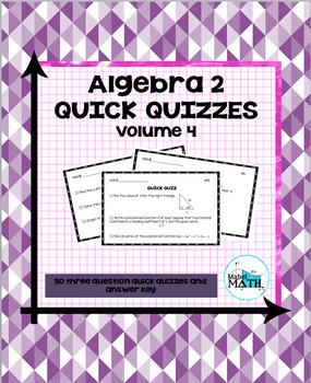 Algebra 2 Quick Quizzes: Volume 4