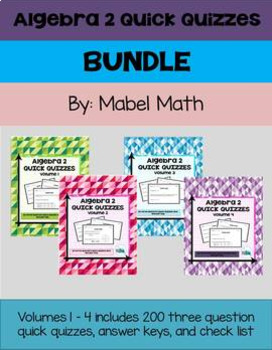 Algebra 2 Quick Quizzes Bundle: Volumes 1 - 4