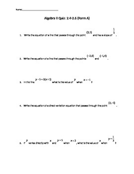 Algebra 2 Quiz over point slope form, direct variation, and regression equations