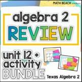 Algebra 2 Review + Final Exam Unit 12 + Activities - Texas Algebra 2 Curriculum