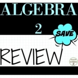 End of Year Algebra 2 Review or PreCalculus summer packet