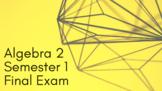 Algebra 2 Semester 1 Final Exam