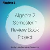 Algebra 2 Semester 1 Review Book Project