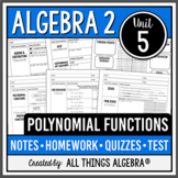 Polynomial Functions (Algebra 2 Curriculum - Unit 5) - DISTANCE LEARNING